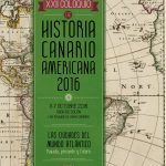 Llega el XXII Coloquio de Historia Canario Americana